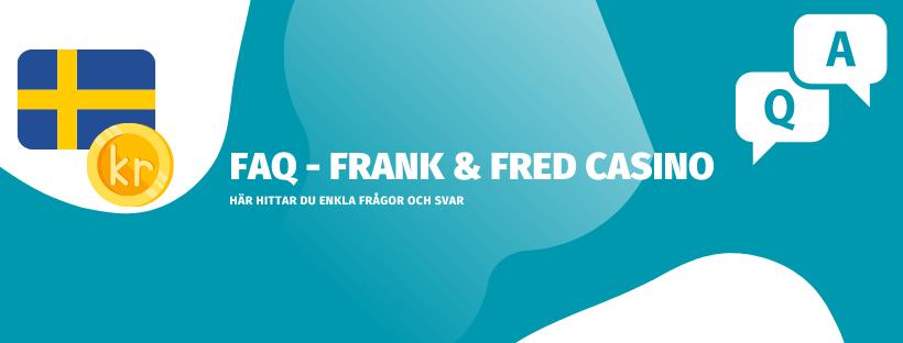 Vanliga frågor om Frank & Fred casino