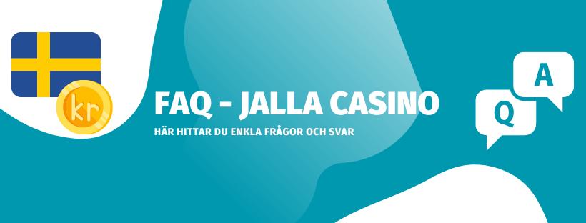 Förklarat vanliga frågor och svar om jalla casino